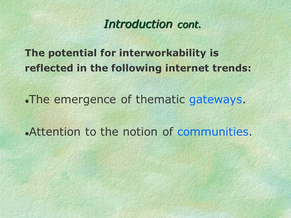 Introduction cont. The Internet is not just about sharing or accessing information.