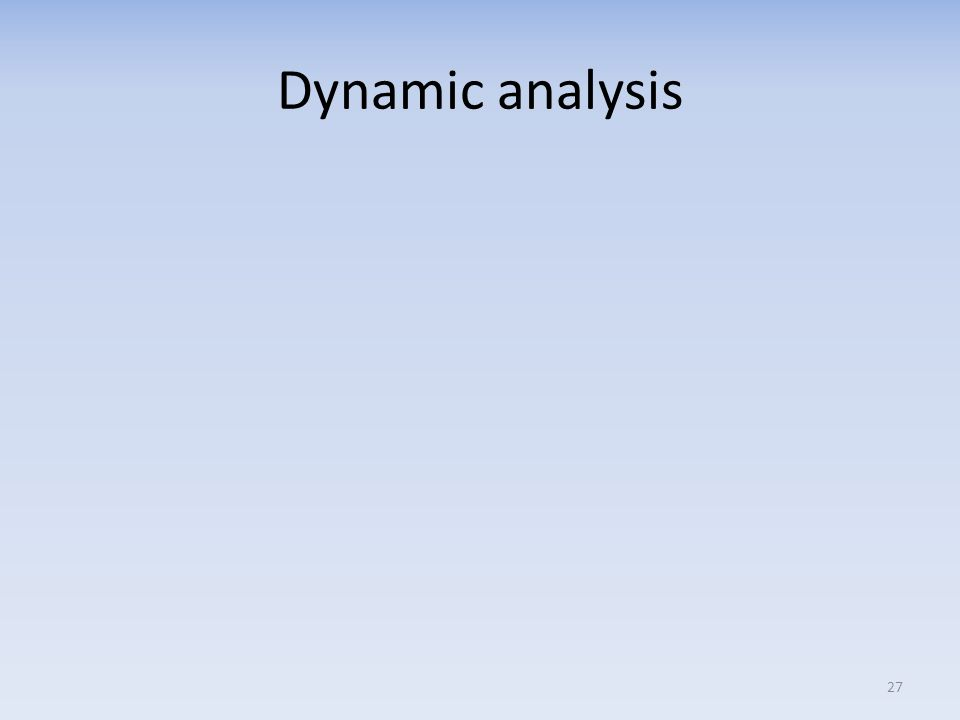 Dynamic analysis 27