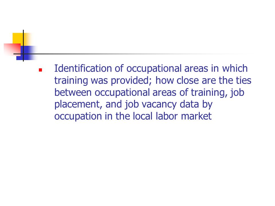 Identification of occupational areas in which training was provided; how close are the ties between occupational areas of training, job placement, and job vacancy data by occupation in the local labor market