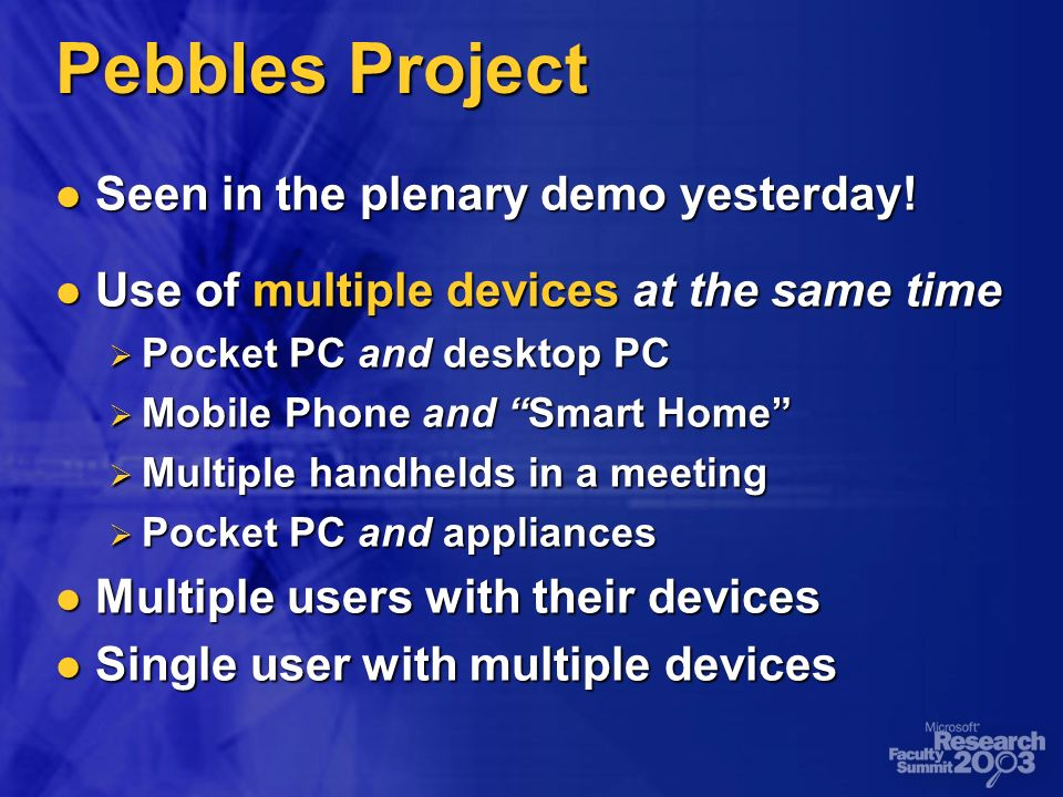 Pebbles Project Seen in the plenary demo yesterday.