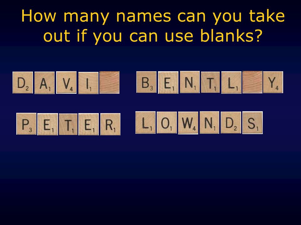 How many names can you take out if you can use blanks