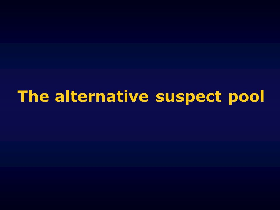 The alternative suspect pool