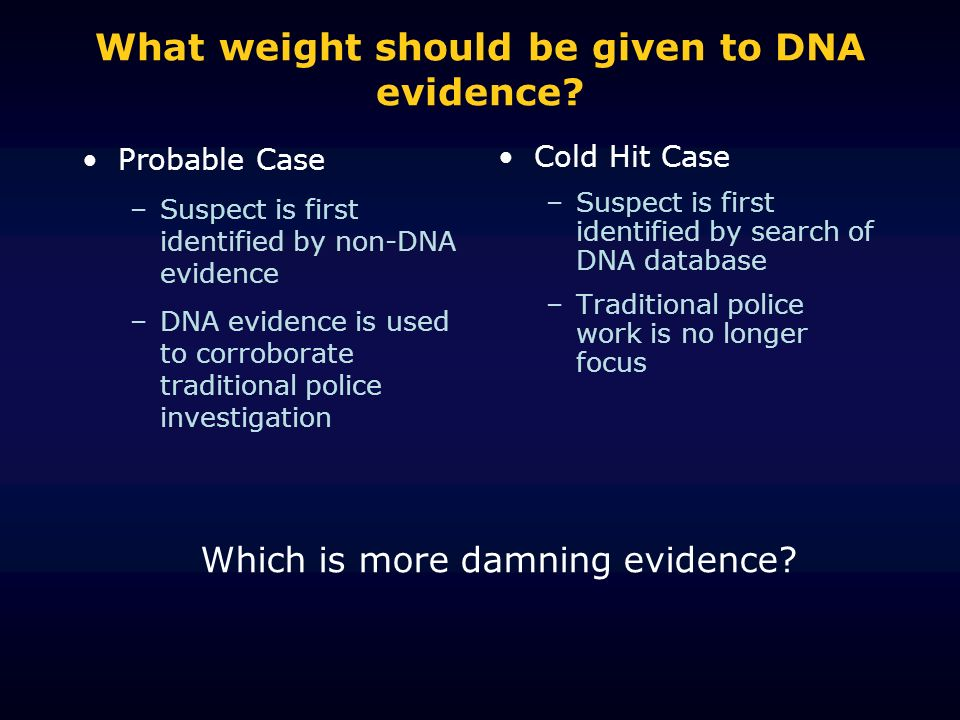 What weight should be given to DNA evidence.