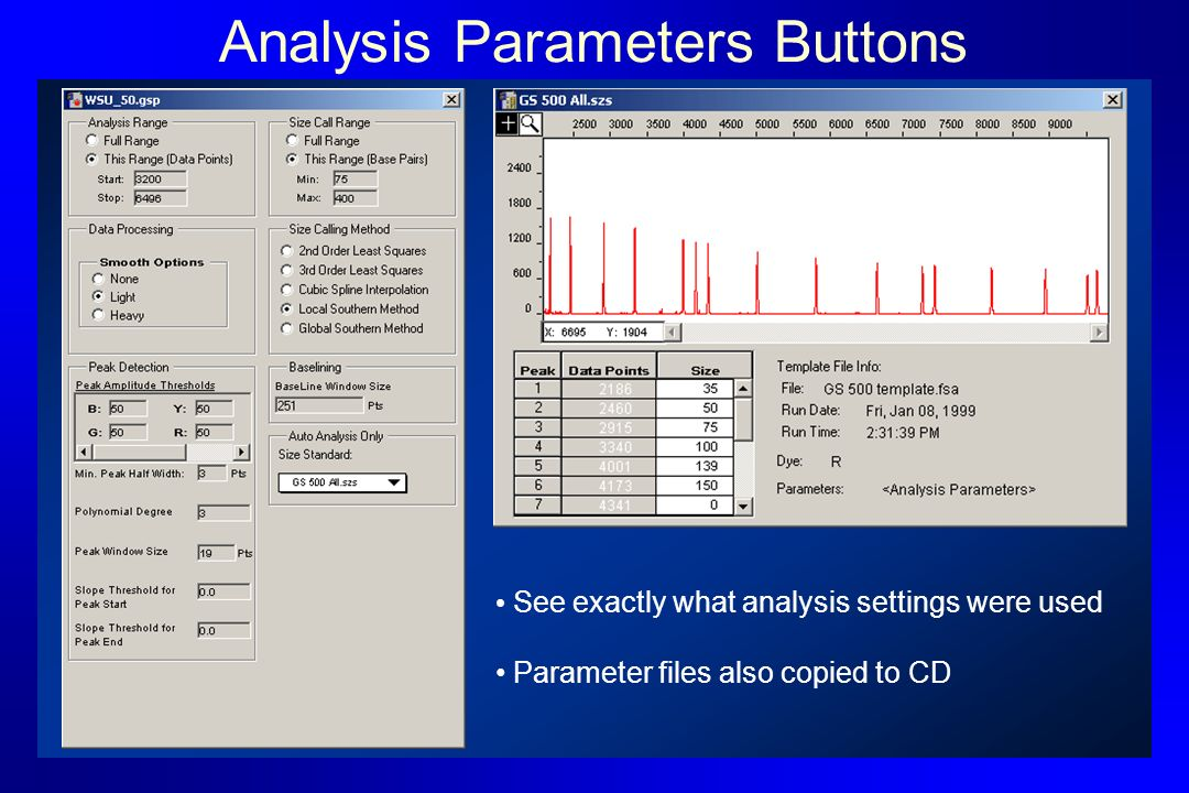 Analysis Parameters Buttons See exactly what analysis settings were used Parameter files also copied to CD