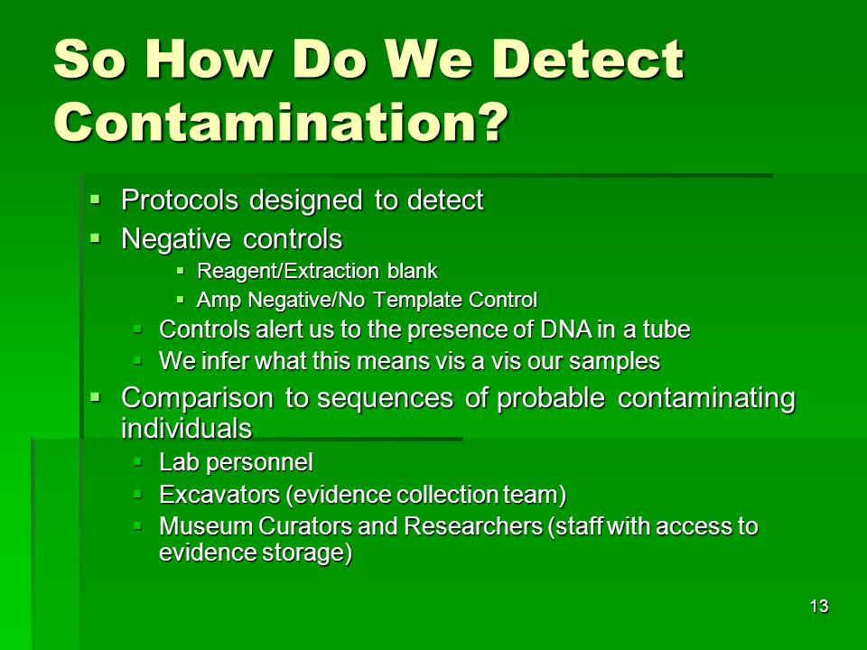 13 So How Do We Detect Contamination.