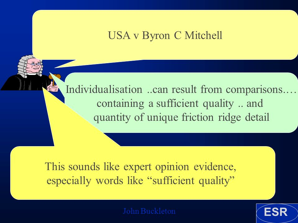 ESR John Buckleton USA v Byron C Mitchell Individualisation..can result from comparisons.… containing a sufficient quality..