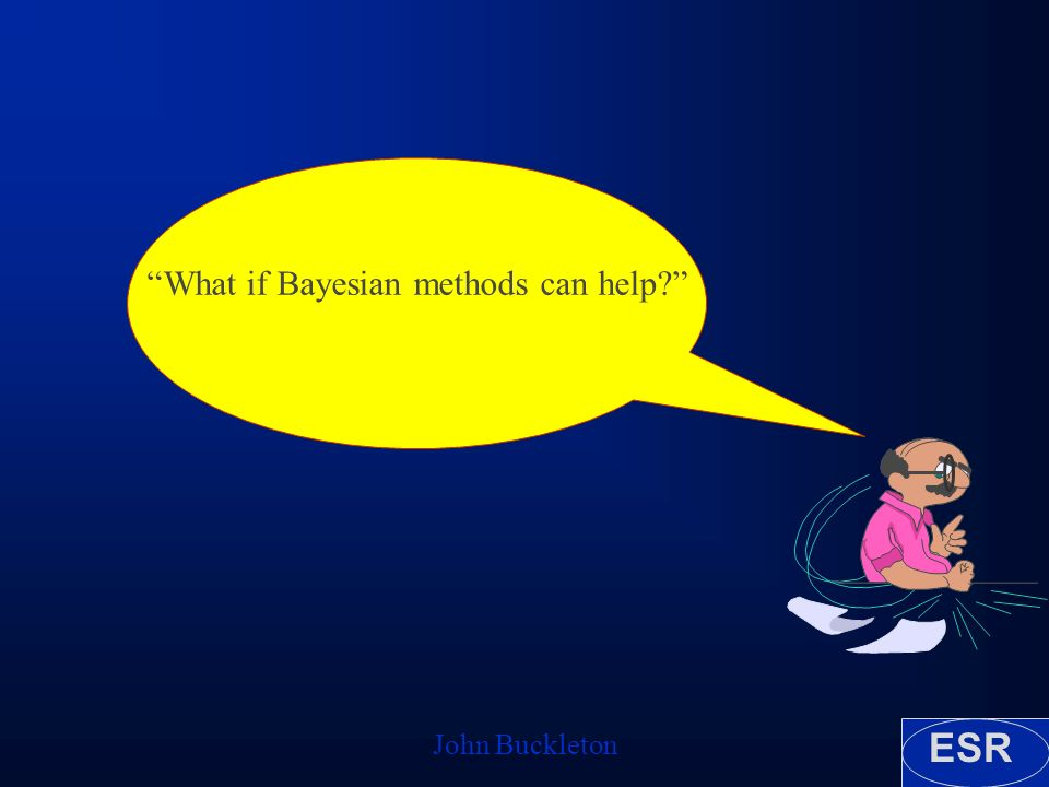 ESR John Buckleton What if Bayesian methods can help