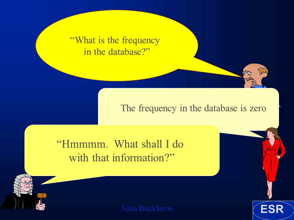 ESR John Buckleton What is the frequency in the database.