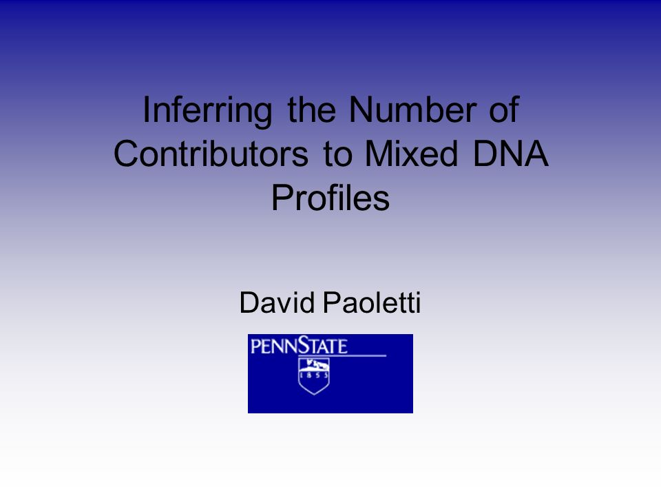 Inferring the Number of Contributors to Mixed DNA Profiles David Paoletti