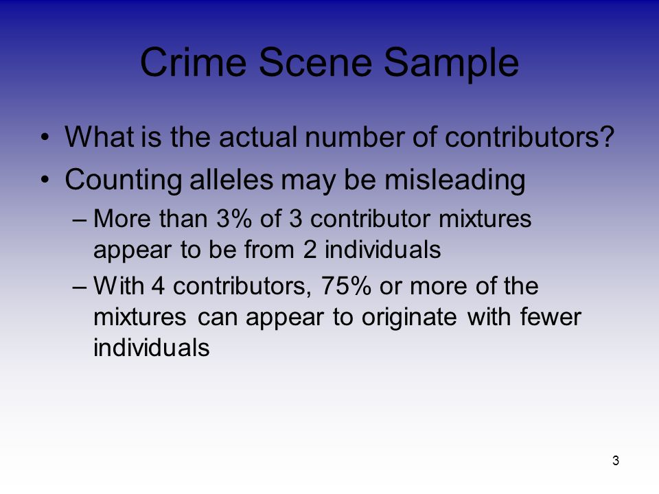 3 Crime Scene Sample What is the actual number of contributors.