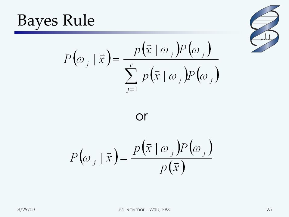 8/29/03M. Raymer – WSU, FBS25 Bayes Rule or