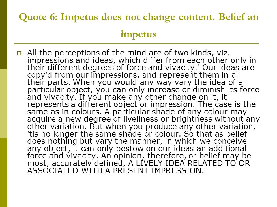 Quote 6: Impetus does not change content.