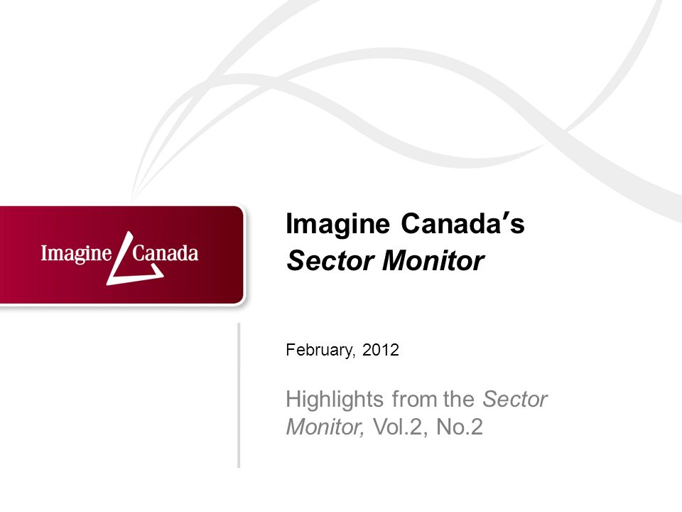 Imagine Canadas Sector Monitor Highlights from the Sector Monitor, Vol.2, No.2 February, 2012