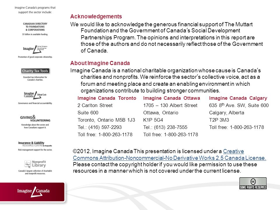 Acknowledgements We would like to acknowledge the generous financial support of The Muttart Foundation and the Government of Canadas Social Development Partnerships Program.