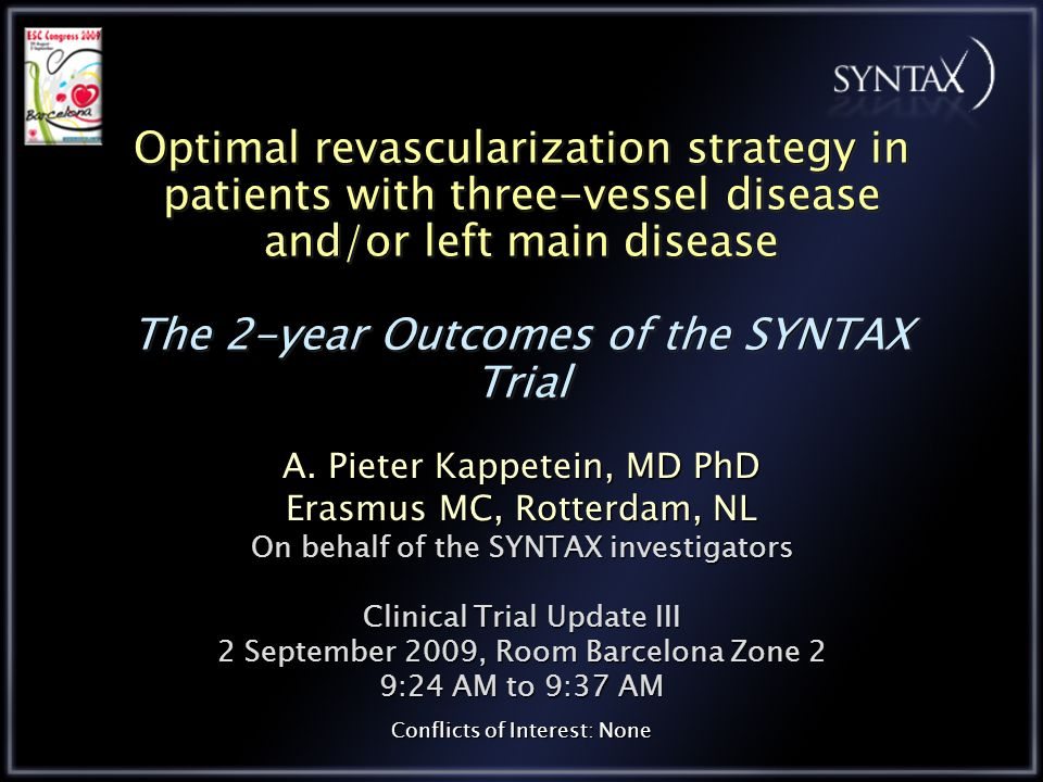 Optimal revascularization strategy in patients with three-vessel disease and/or left main disease The 2-year Outcomes of the SYNTAX Trial A.