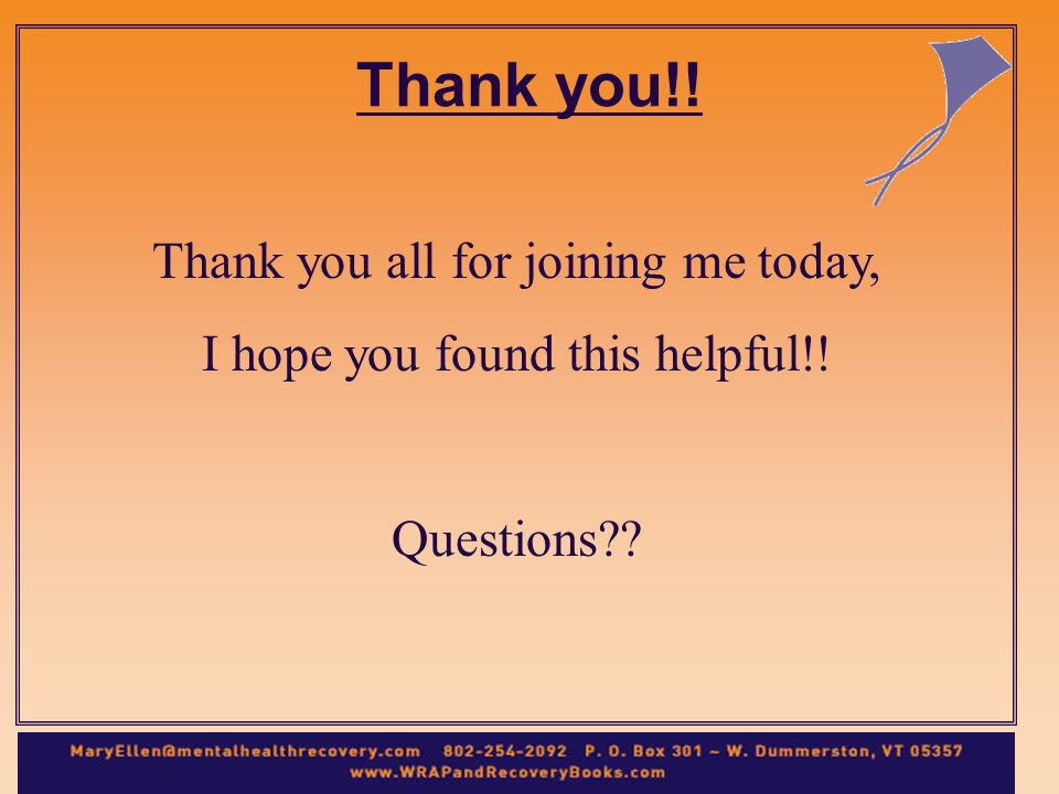 Thank you all for joining me today, I hope you found this helpful!! Questions Thank you!!
