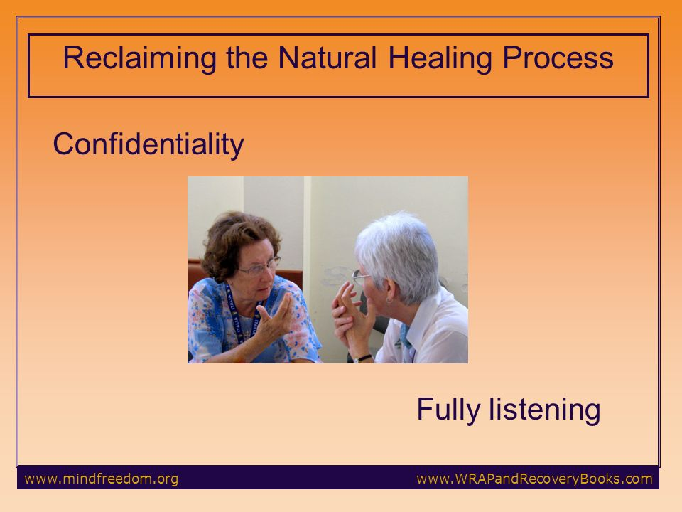 Confidentiality Fully listening Reclaiming the Natural Healing Process