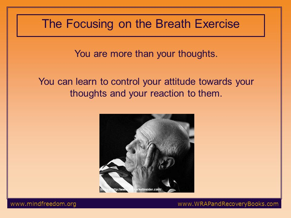 The Focusing on the Breath Exercise You are more than your thoughts.