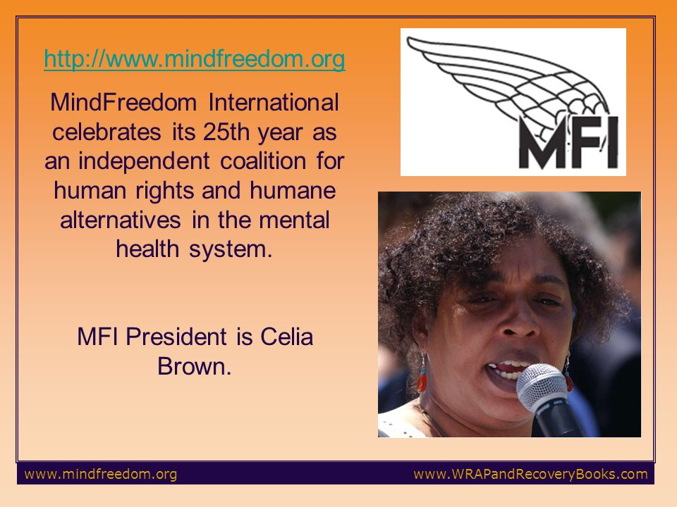 MindFreedom International celebrates its 25th year as an independent coalition for human rights and humane alternatives in the mental health system.
