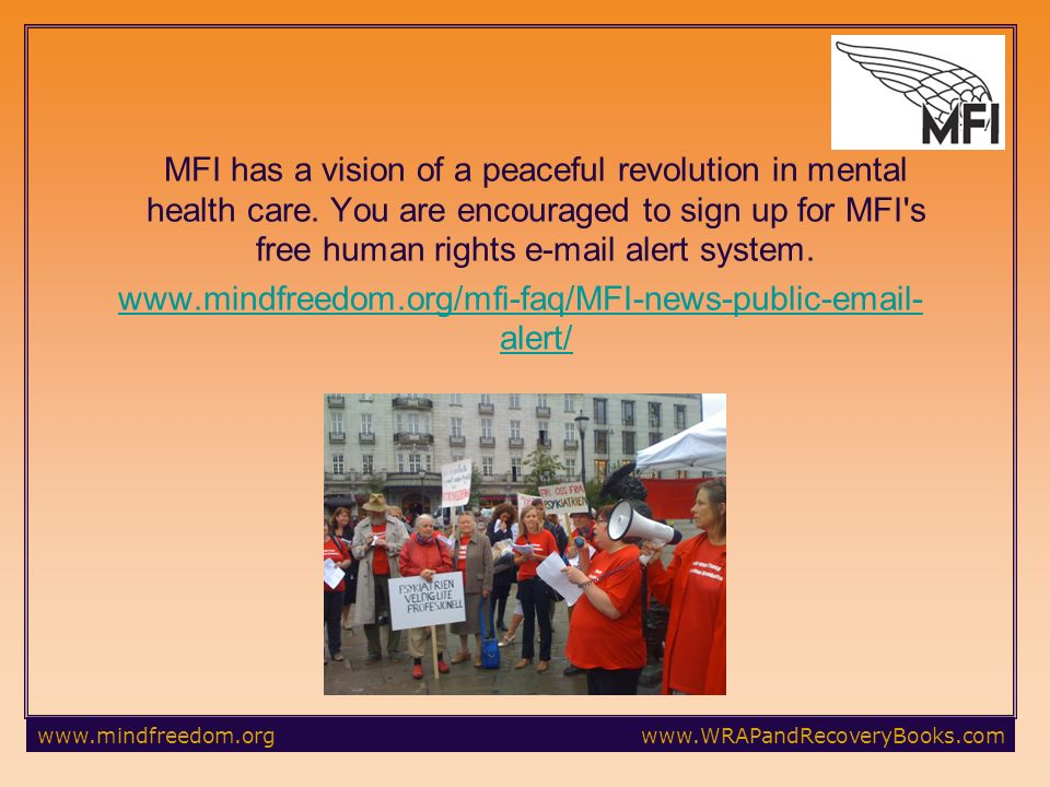 MFI has a vision of a peaceful revolution in mental health care.