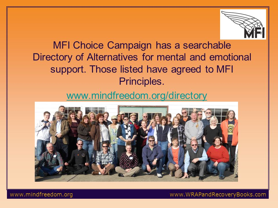 MFI Choice Campaign has a searchable Directory of Alternatives for mental and emotional support.