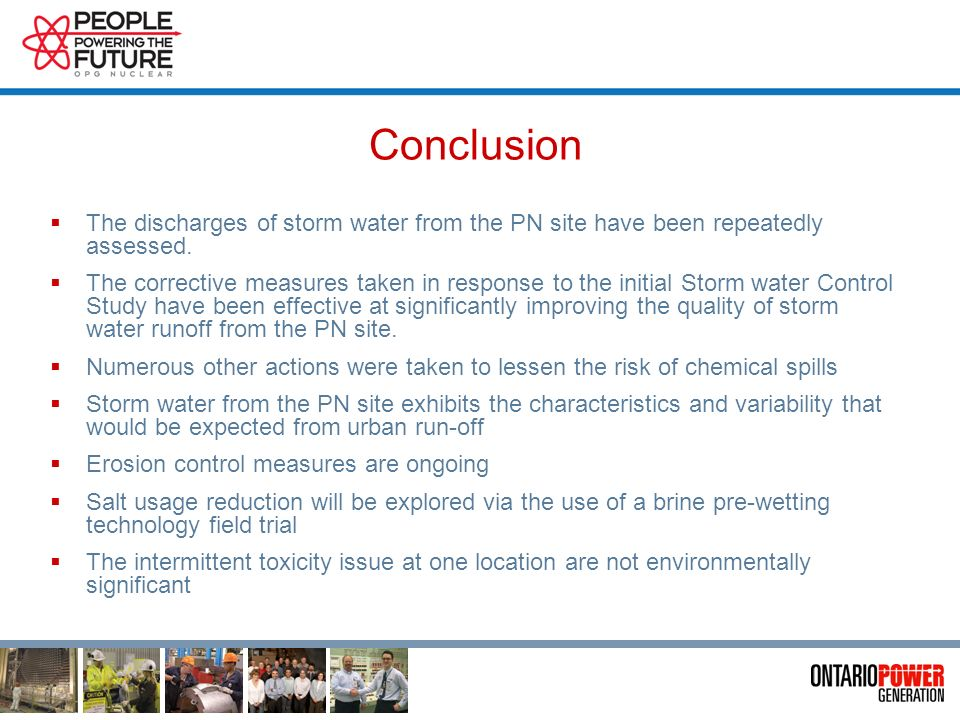 Pickering A Return to Service Storm Water Quality Follow-up Monitoring Program (2007) Conclusions Pickering A return to service has not had a detrimental affect on storm water quality No further monitoring required