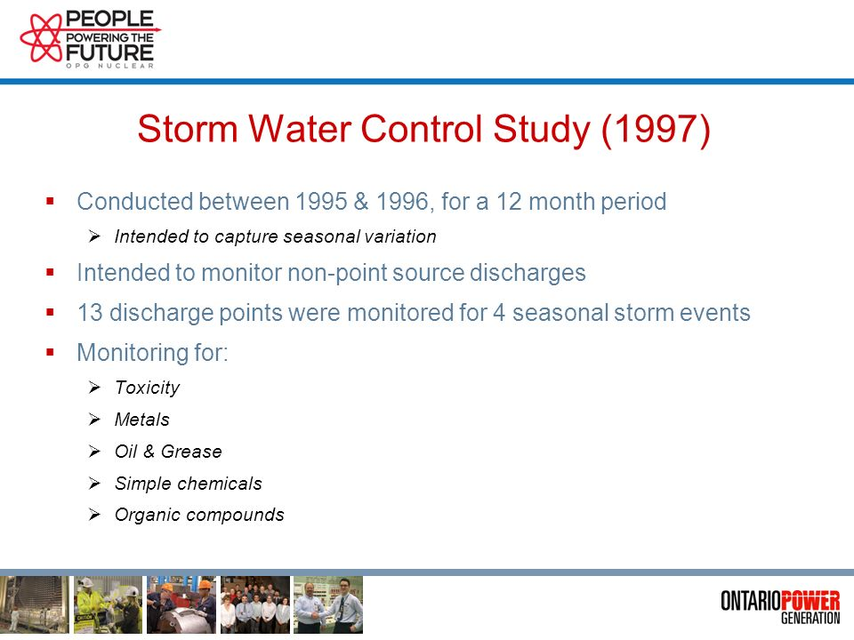 Storm Water Studies Storm Water Control Study (1997) Follow-up Storm Water Control Study (2002) Pickering A Return to Service Storm Water Quality Follow-up Monitoring Program (2007)