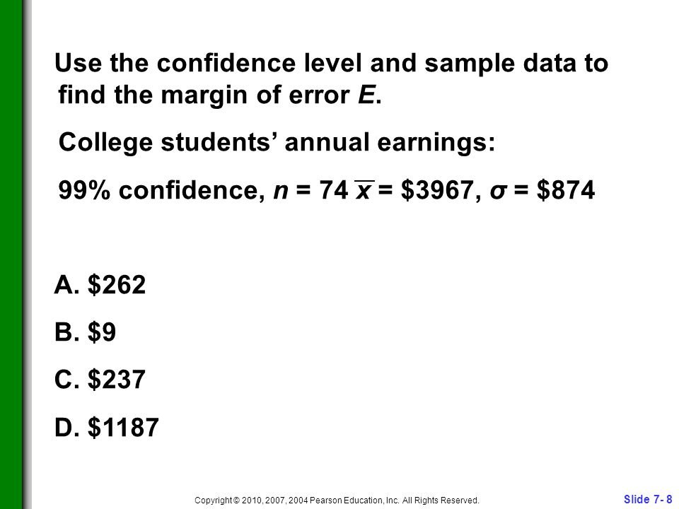 Slide 7- 8 Copyright © 2010, 2007, 2004 Pearson Education, Inc.