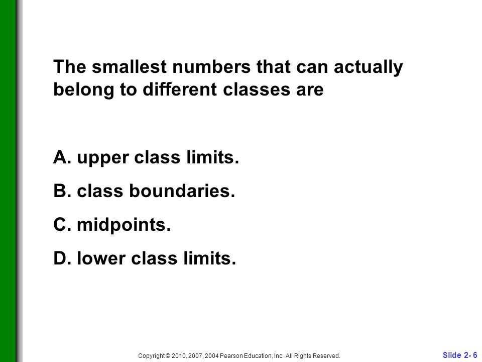 Slide 2- 6 Copyright © 2010, 2007, 2004 Pearson Education, Inc.