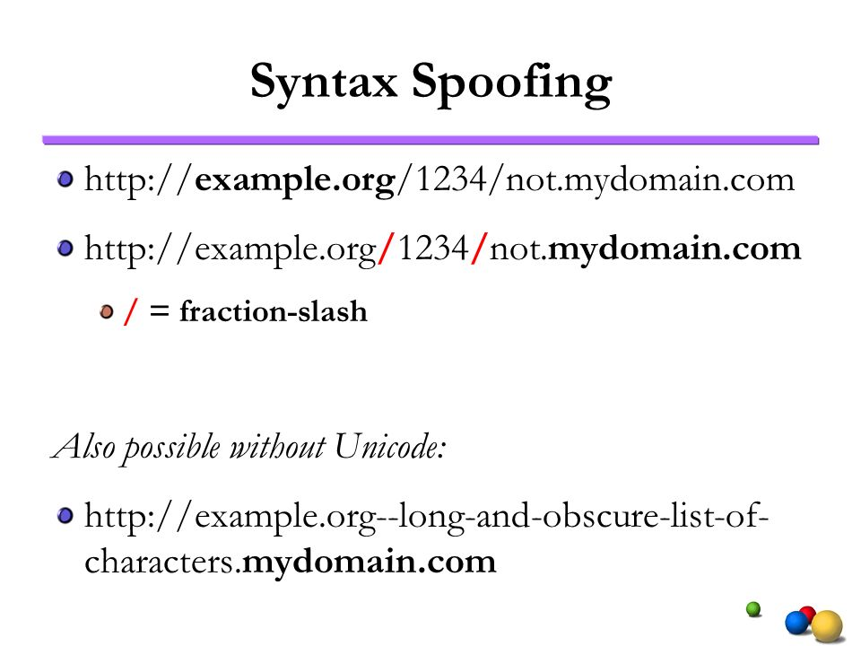 Syntax Spoofing   / = fraction-slash Also possible without Unicode:   characters.mydomain.com