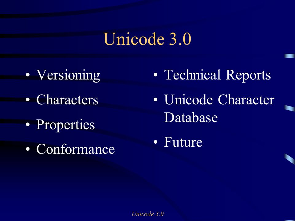 Unicode 3.0 Versioning Characters Properties Conformance Technical Reports Unicode Character Database Future