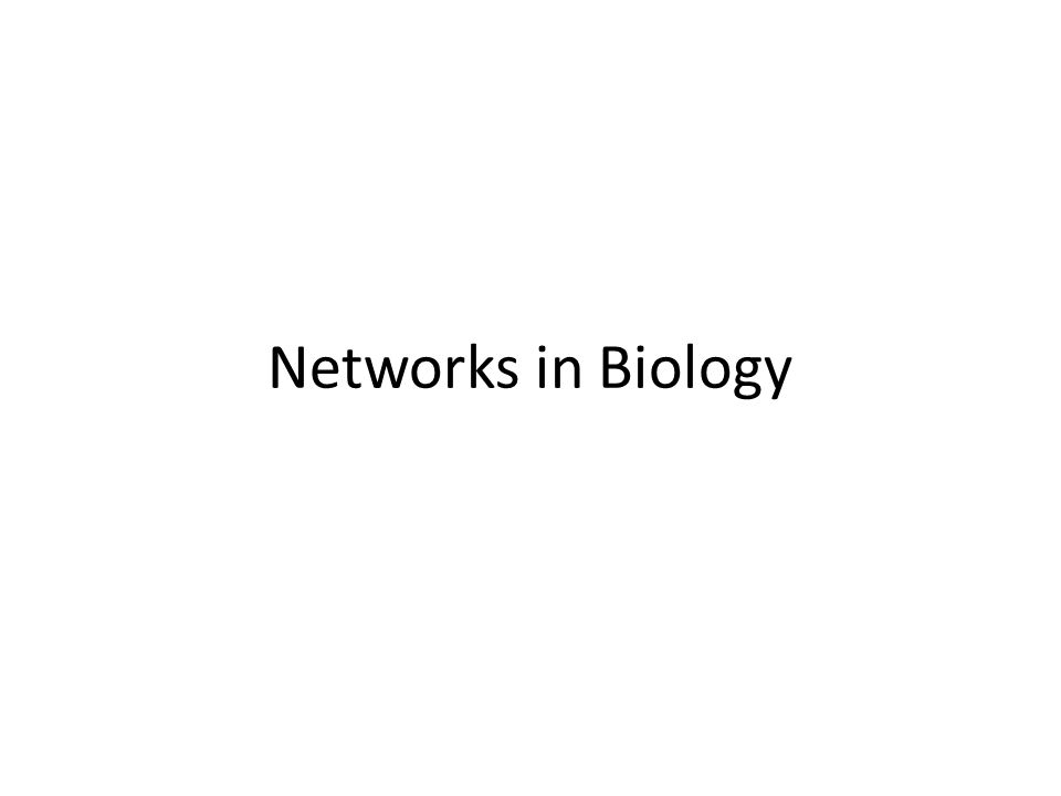 Networks in Biology