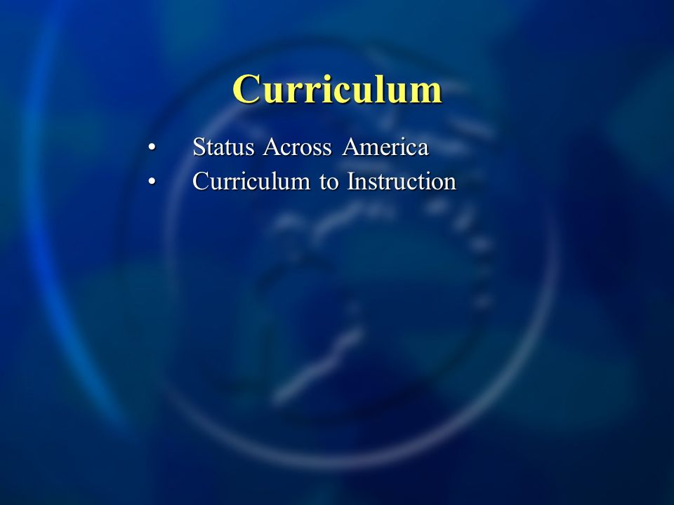 Curriculum Status Across AmericaStatus Across America Curriculum to InstructionCurriculum to Instruction