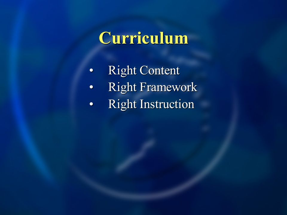 Curriculum Right ContentRight Content Right FrameworkRight Framework Right InstructionRight Instruction