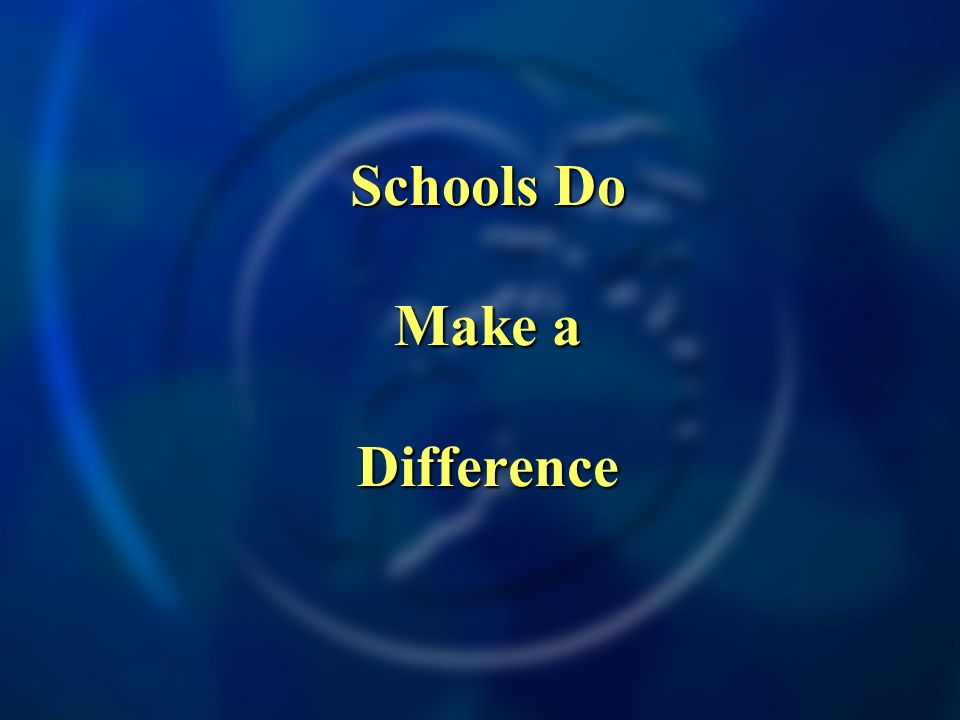 Schools Do Make a Difference