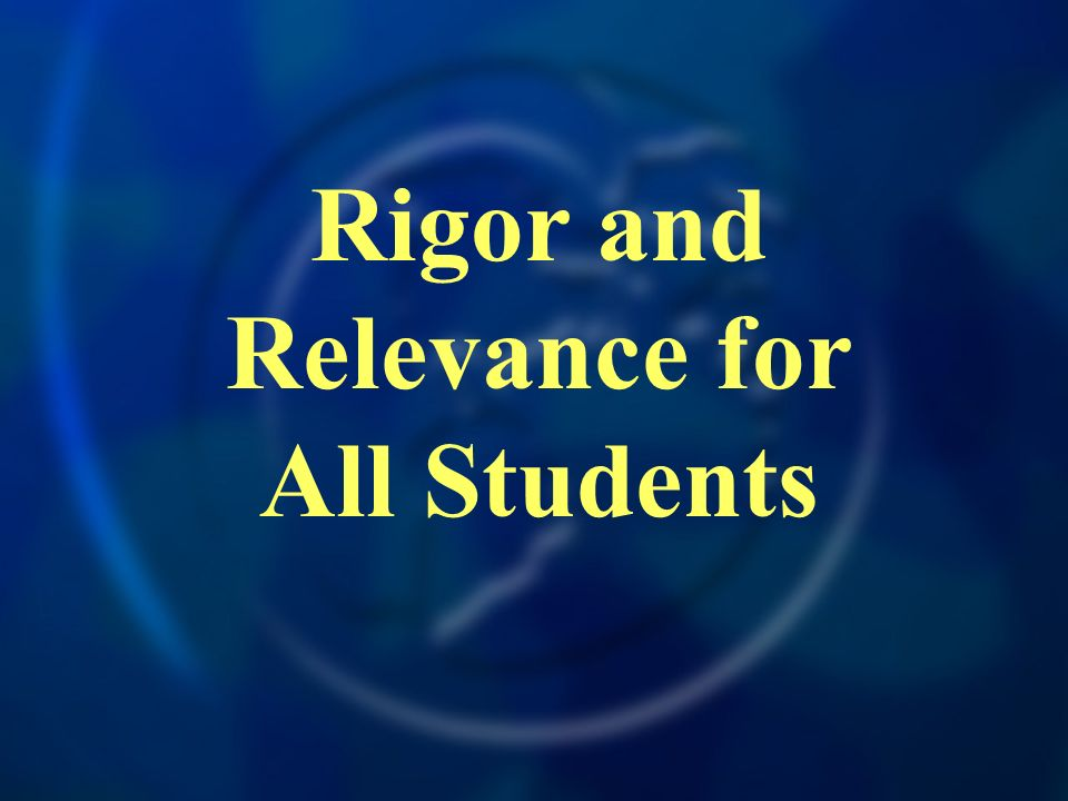 Rigor and Relevance for All Students