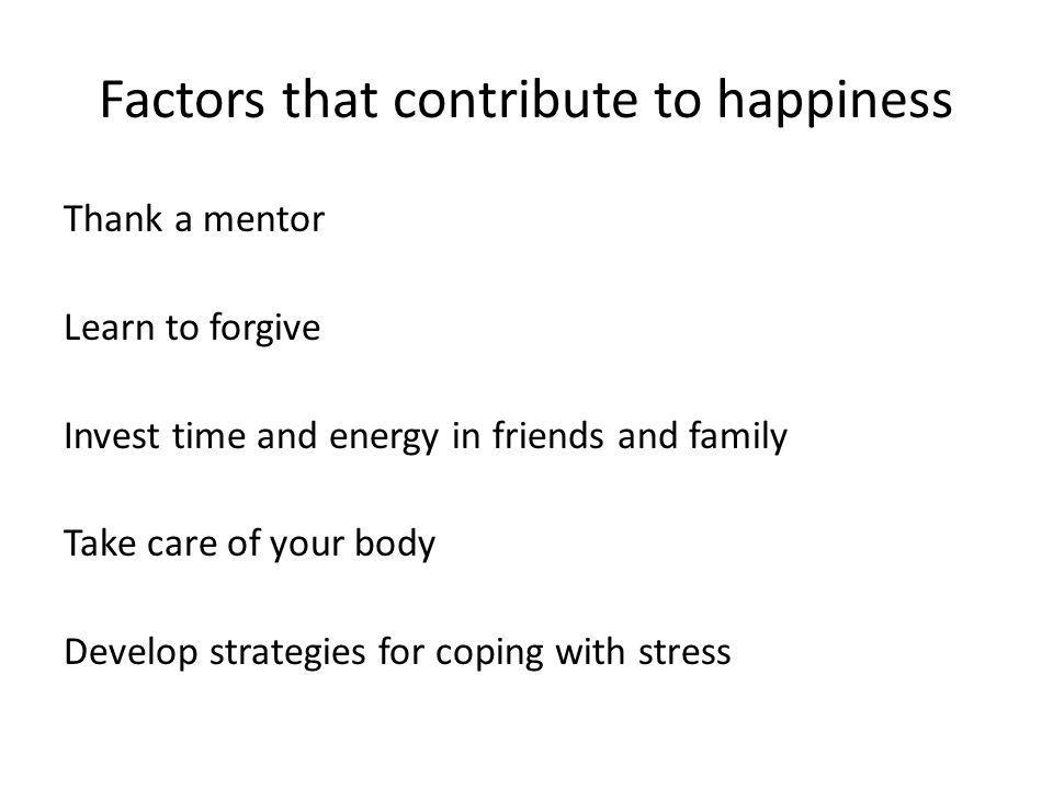 Features of a stress hardy mindset Understanding and reinforcing factors that contribute to happiness: Eight recommendations offered by psychologist Sonja Lyubormirsky Count your blessings Practice acts of kindness Savor lifes joys