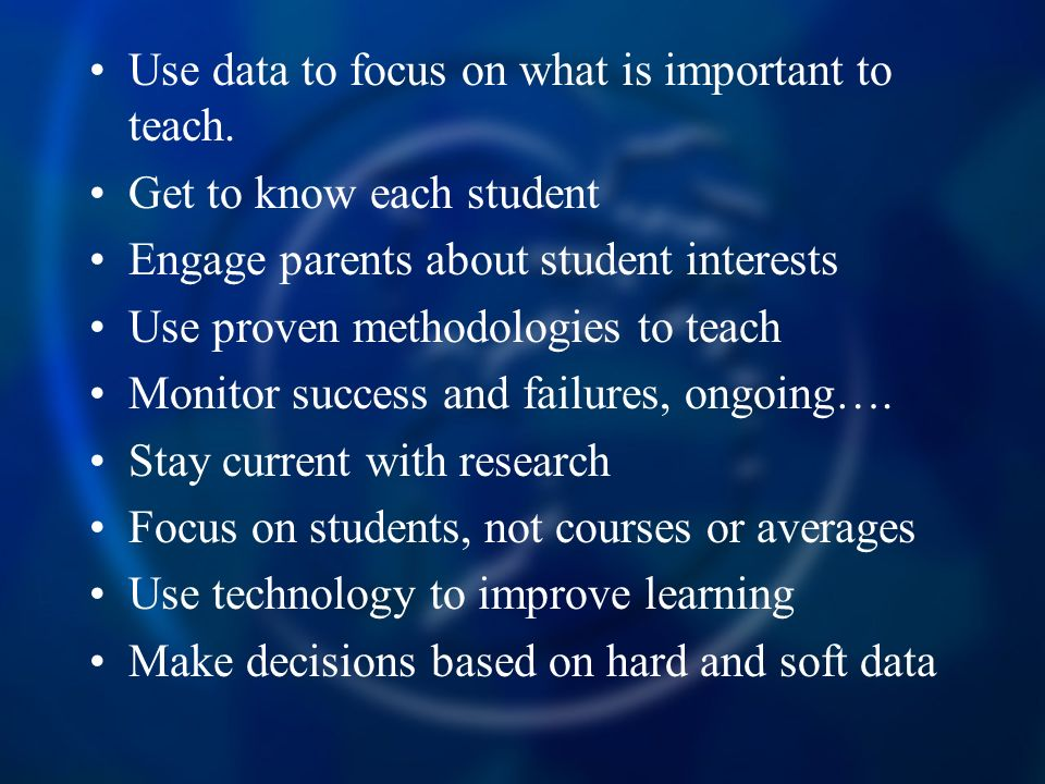 Use data to focus on what is important to teach.