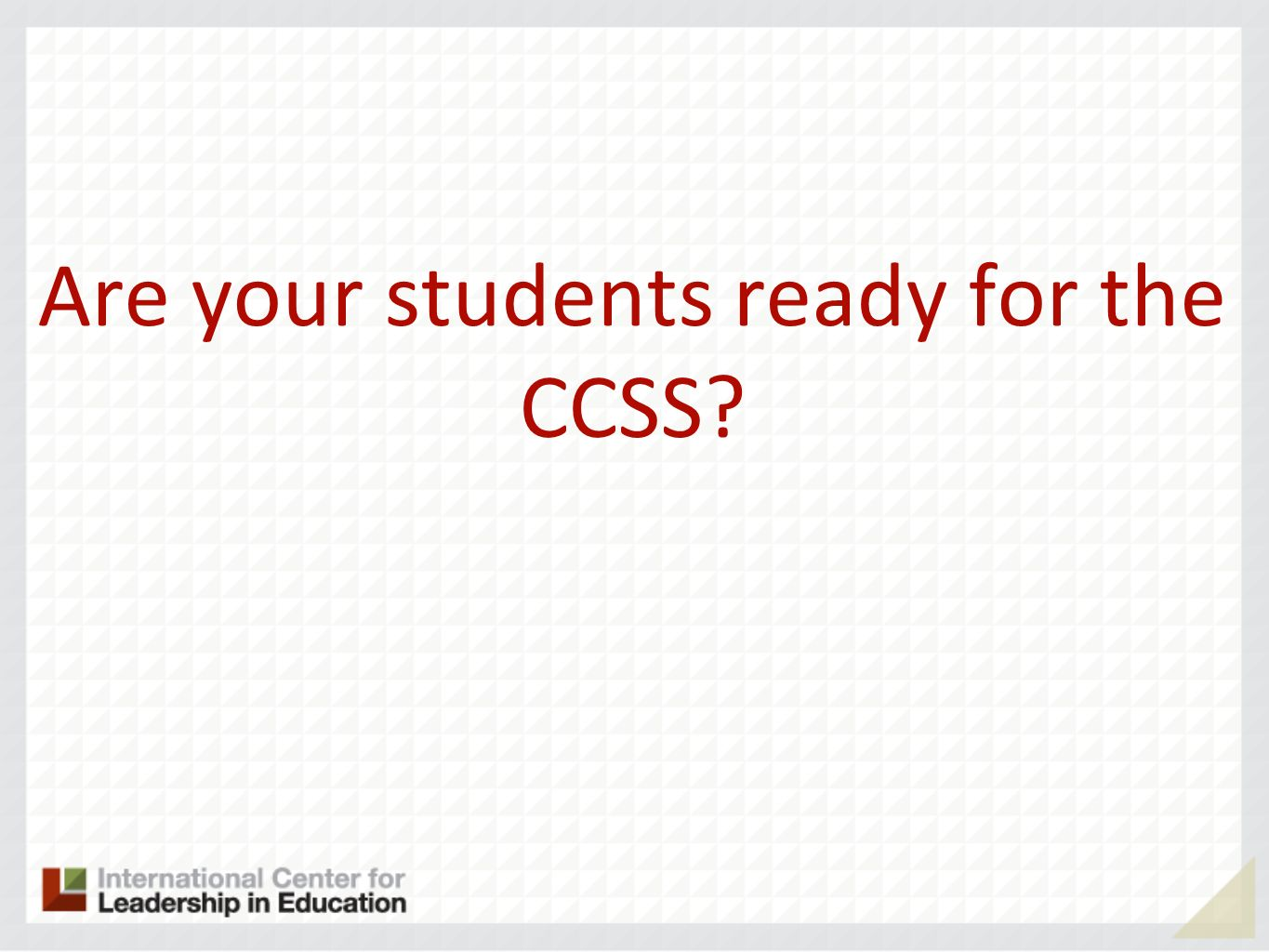 Are your students ready for the CCSS