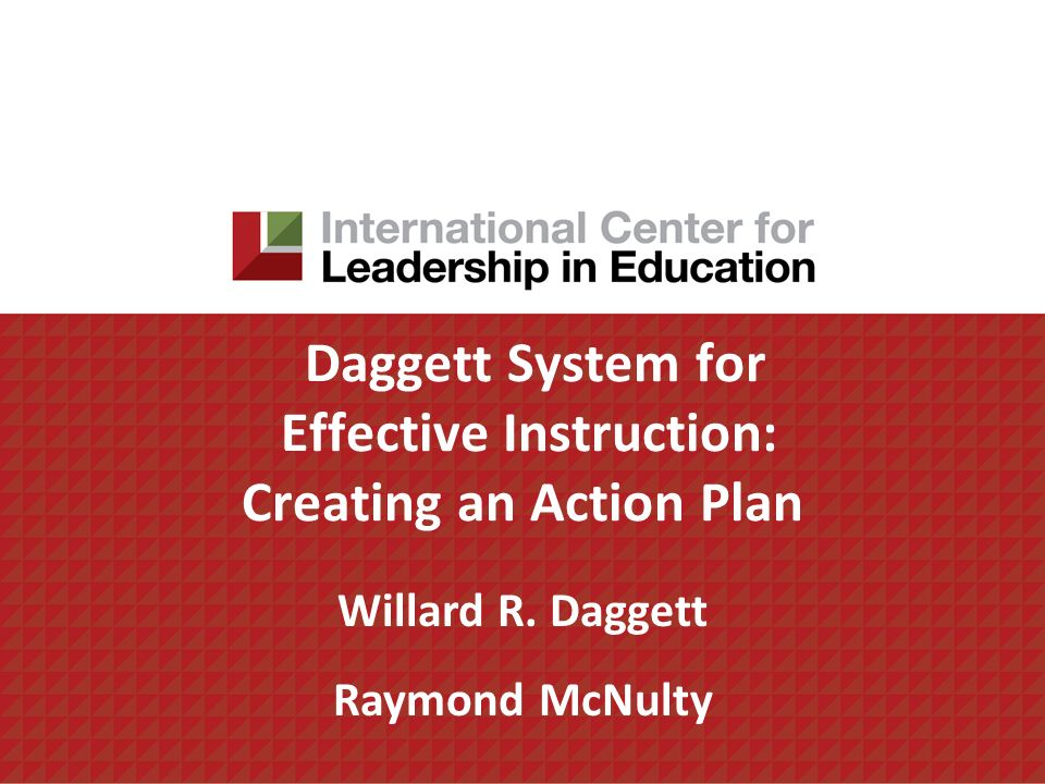 Daggett System for Effective Instruction: Creating an Action Plan Willard R.
