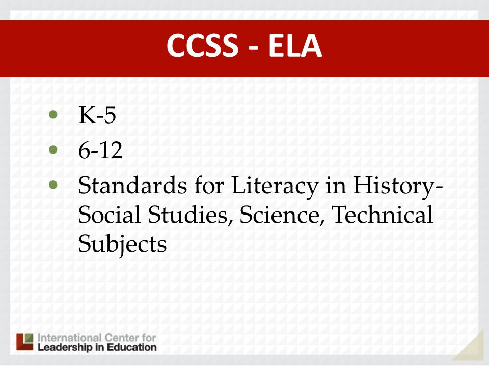 CCSS - ELA K Standards for Literacy in History- Social Studies, Science, Technical Subjects