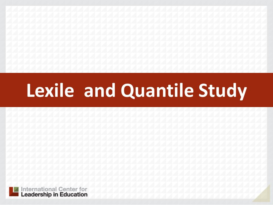 Lexile and Quantile Study