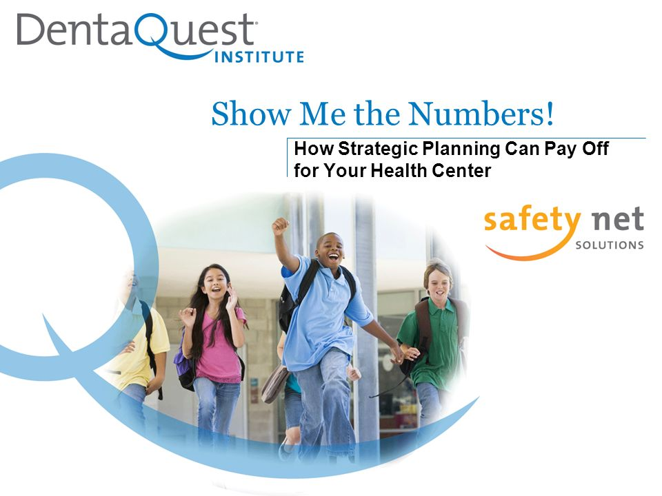 Show Me the Numbers! How Strategic Planning Can Pay Off for Your Health Center