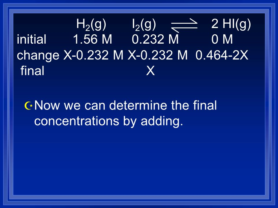 Z Now we can determine the final concentrations by adding.