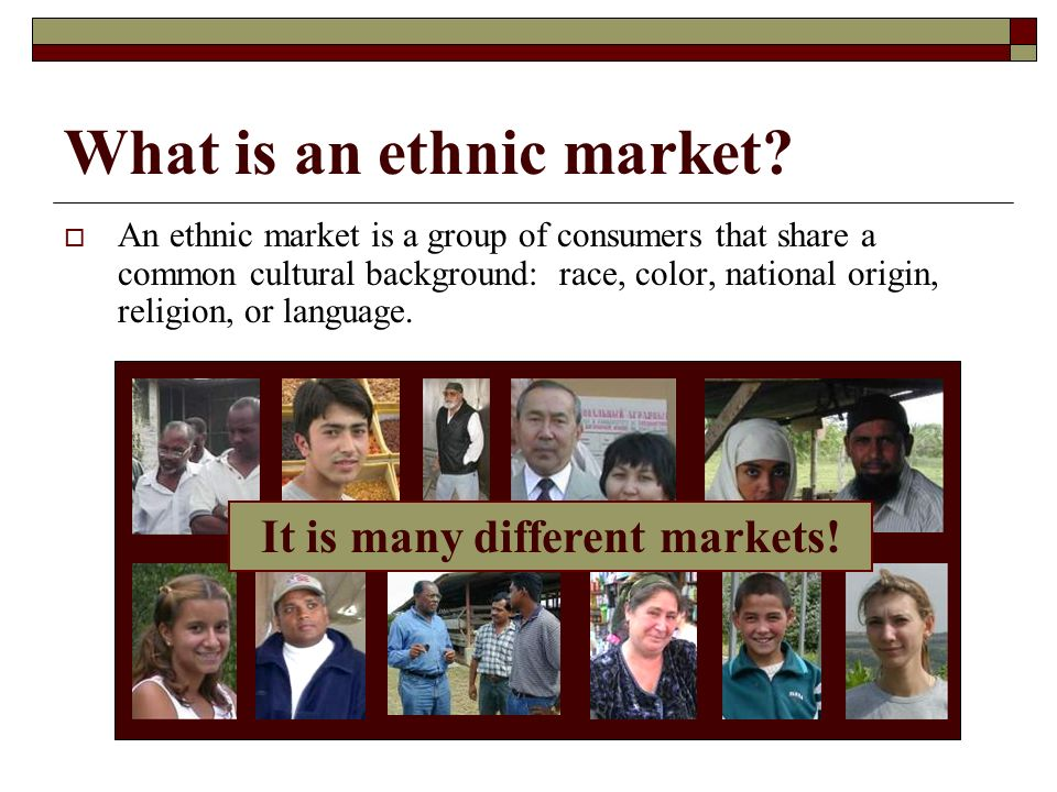 What is an ethnic market.