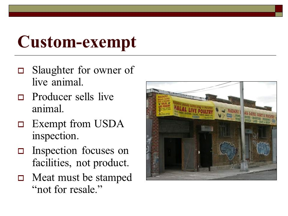 Custom-exempt Slaughter for owner of live animal. Producer sells live animal.
