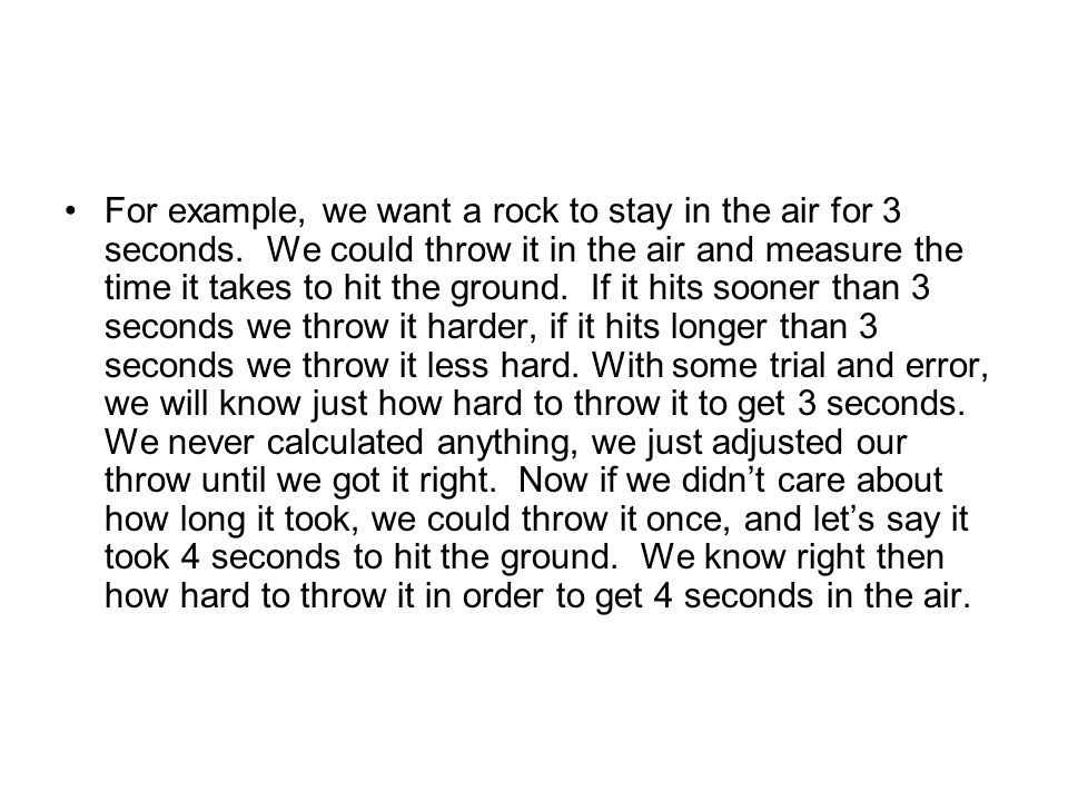 For example, we want a rock to stay in the air for 3 seconds.
