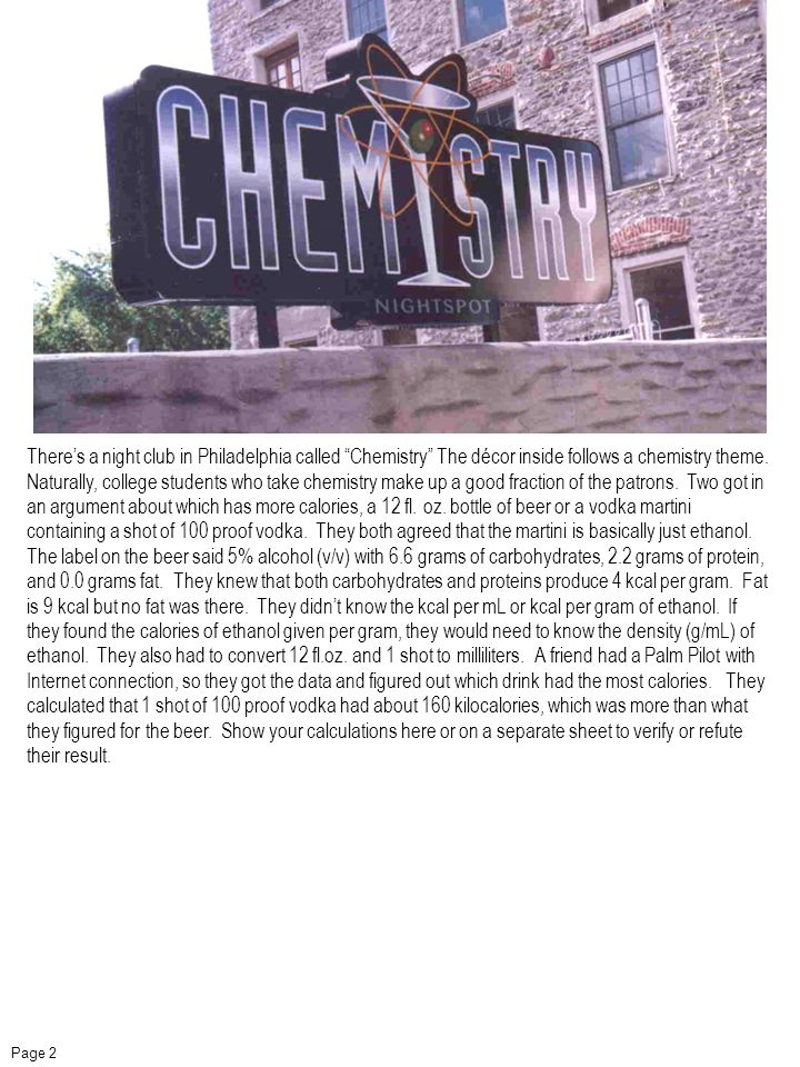 Theres a night club in Philadelphia called Chemistry The décor inside follows a chemistry theme.