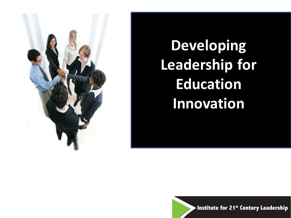 Developing Leadership for Education Innovation