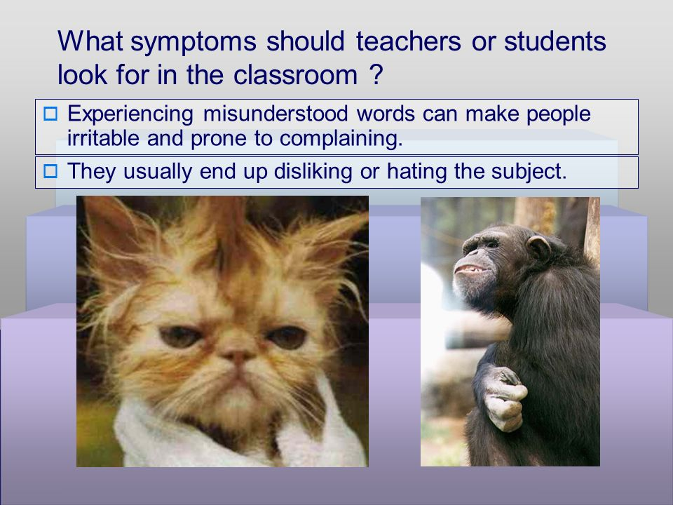 What symptoms should teachers or students look for in the classroom .